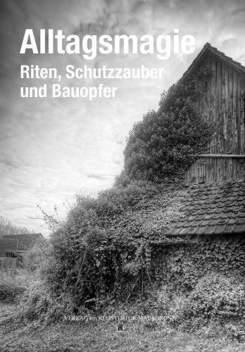 Steinhauerstube Maulbronn Schmie zentraler Ausstellungskatalog Alltagsmagie, Riten, Schutzzauber und Bauopfer