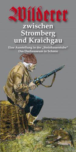Steinhauerstube Maulbronn Schmie vergangene Ausstellungen: Wilderer zwischen Stromberg und Kraichgau